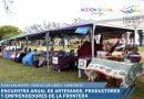 Encuentro anual de artesanos, productores y emprendedores de la Frontera