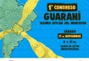 """Sábado 17, """"1º Congreso Guaraní Idioma Oficial del Mercosur"""""""